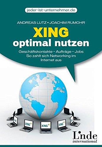 9783709302095: Xing optimal nutzen: Geschäftskontakte - Aufträge - Jobs. So zahlt sich Networking im Internet aus