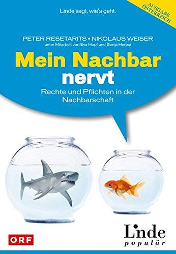 9783709302194: Mein Nachbar nervt: Rechte und Pflichten in der Nachbarschaft (f. Österreich): Rechte und Pflichten in der Nachbarschaft