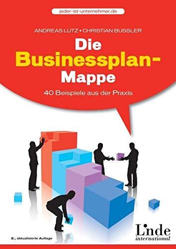 9783709302446: Die Businessplan-Mappe: 40 Beispiele aus der Praxis