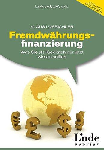 9783709302583: Fremdwährungsfinanzierung: Was Sie als Kreditnehmer jetzt wissen sollten (f. Österreich)