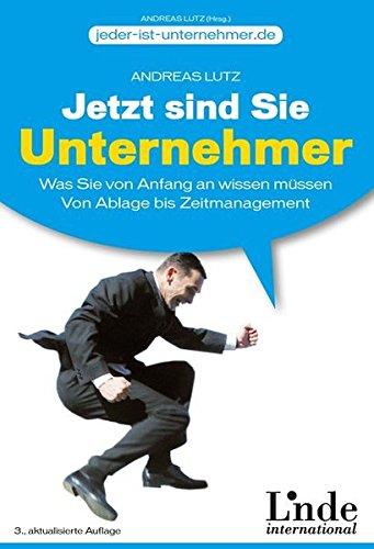 9783709302699: Jetzt sind Sie Unternehmer: Was Sie von Anfang an wissen müssen. Von Ablage bis Zeitmanagement