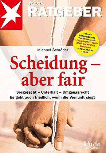 9783709302729: Scheidung - aber fair: Sorgerecht - Unterhalt - Umgangsrecht. Es geht auch friedlich, wenn die Vernunft siegt