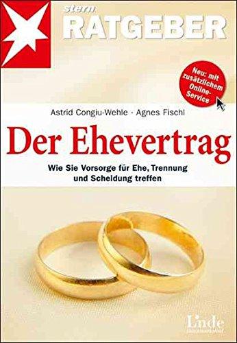 9783709303047: Der Ehevertrag: Wie Sie Vorsorge für die Ehe, Trennung und Scheidung treffen