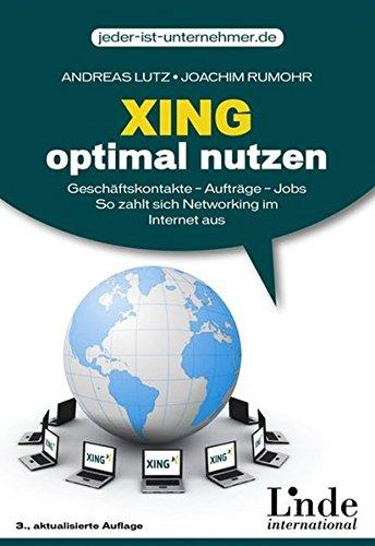 9783709303146: Xing optimal nutzen: Geschäftskontakte - Aufträge - Jobs. So zahlt sich Networking im Internet aus