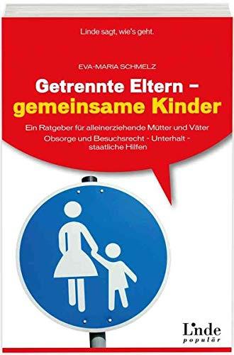 9783709303276: Ratgeber für Alleinerziehende: Was Ihnen und Ihrem Kind zusteht. Unterhalt - staatliche Hilfen - Obsorge und Kontaktrecht - Vaterschaftsfeststellung - erbrechtliche Fragen (Ausgabe Österreich)