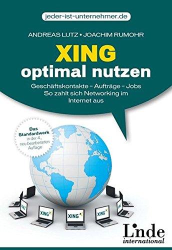 9783709303597: Xing optimal nutzen: Geschäftskontakte - Aufträge - Jobs. So zahlt sich Networking im Internet aus