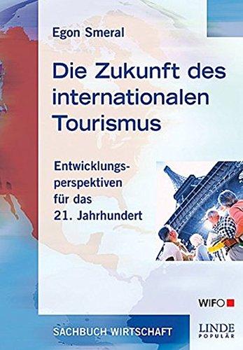9783709303917: Die Zukunft des internationalen Tourismus: Entwicklungsperspektiven f�r das 21. Jahrhundert