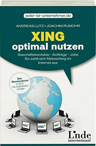 9783709305546: Xing optimal nutzen: Geschäftskontakte - Aufträge - Jobs. So zahlt sich Networking im Internet aus