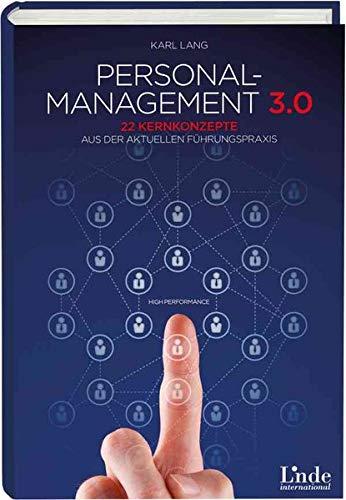 9783709305638: Personalmanagement 3.0: 22 Kernkonzepte aus der aktuellen F�hrungspraxis
