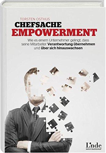 9783709305997: Chefsache Empowerment: Wie es einem Unternehmer gelingt, dass seine Mitarbeiter Verantwortung übernehmen und über sich hinauswachsen