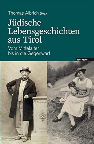9783709970157: Jüdische Lebensgeschichten aus Tirol