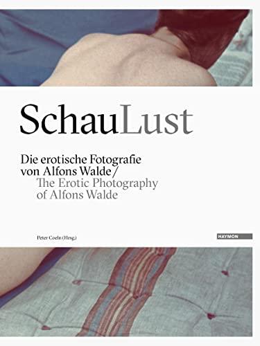 9783709971703: SchauLust: Die erotische Fotografie von Alfons Walde