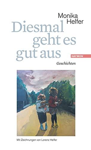 9783709978023: Diesmal geht es gut aus: Geschichten. Mit Zeichnungen von Lorenz Helfer