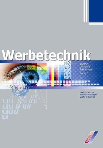 9783710013461: Werben - Verkaufen - E-Business, Bd.2 : Werbetechnik