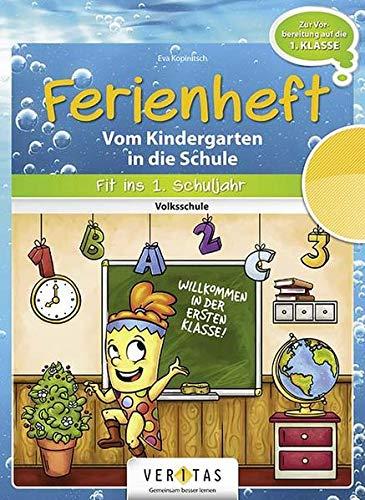 9783710103896: Fit ins erste Schuljahr! Ferienheft. Vom Kindergarten in die Volksschule: Fit ins erste Schuljahr!. Ferienheft mit eingelegten Lösungen. Zur Vorbereitung auf das 1. Schuljahr