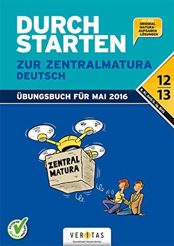 9783710116025: Durchstarten - Zur Zentralmatura 12./13. Schulstufe - Deutsch. AHS/BHS: Übungsbuch mit Lösungen