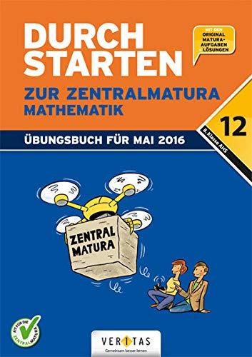 9783710116049: Durchstarten - Zur Zentralmatura 12. Schulstufe - Mathematik AHS: �bungsbuch mit L�sungen
