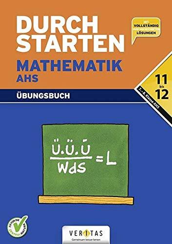 Durchstarten Mathematik AHS 11/12 NEU: 7./8. Klasse AHS-Oberstufe