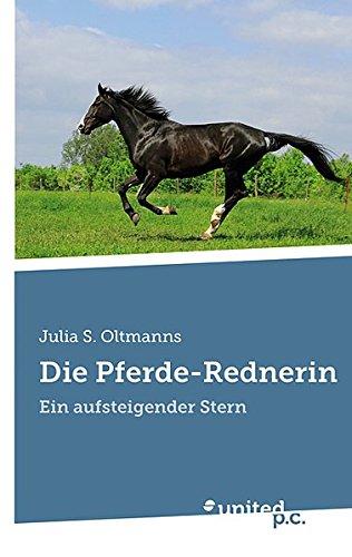 9783710300073: Die Pferde-Rednerin: Ein Aufsteigender Stern (German Edition)