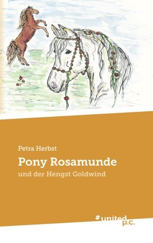 9783710300790: Pony Rosamunde: und der Hengst Goldwind (Volume 4) (German Edition)