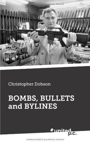 9783710300912: Bombs, Bullets And Bylines