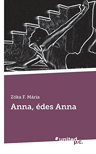 9783710301940: Anna, édes Anna (Hungarian Edition)
