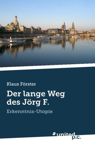 Der Lange Weg Des Jorg F.: Klaus F� rster