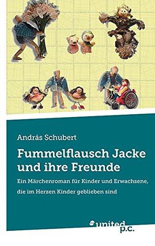 9783710302480: Fummelflausch Jacke und Ihre Freunde: Ein Märchenroman Für Kinder Und Erwachsene, Die Im Herzen Kinder Geblieben Sind (German Edition)