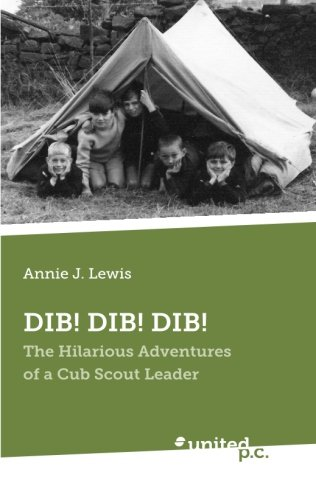 9783710302633: DIB! DIB! DIB!: The Hilarious Adventures of a Cub Scout Leader