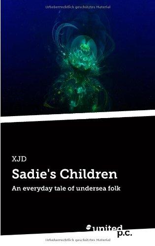 9783710305559: Sadie's Children: An Everyday Tale of Undersea Folk