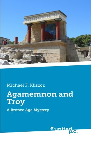 9783710308659: Agamemnon and Troy: A Bronze Age Mystery