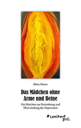 Das Madchen Ohne Arme Und Beine: Silvia Moser