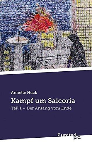 9783710309779: Kampf um Saicoria: Teil 1 - Der Anfang vom Ende