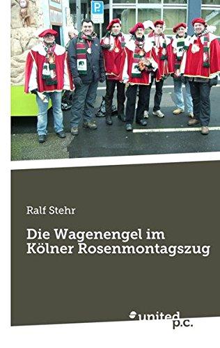 9783710311383: Die Wagenengel Im Kolner Rosenmontagszug