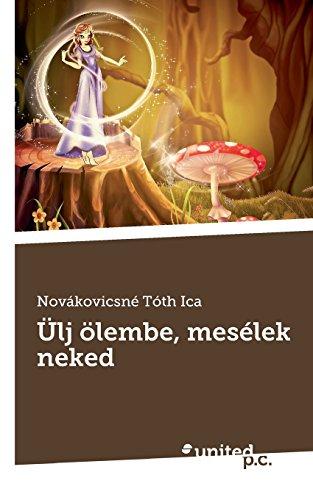 9783710312274: Ülj Olembe, Mesélek Neked (Hungarian Edition)
