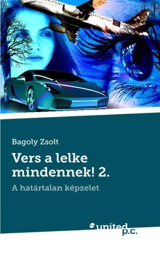 9783710321191: Vers a lelke mindennek! 2.: A határtalan képzelet (Hungarian Edition)