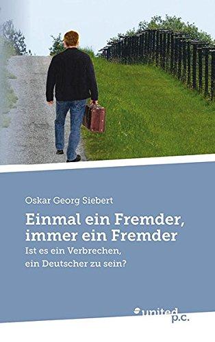 9783710321542: Einmal ein Fremder, immer ein Fremder: Ist es ein Verbrechen, ein Deutscher zu sein? (German Edition)