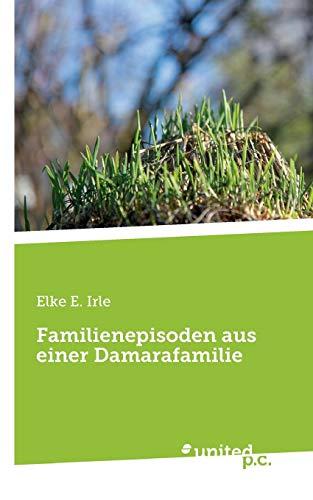 9783710321917: Familienepisoden aus einer Damarafamilie (German Edition)