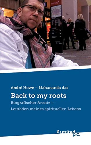 9783710322877: Back to my roots: Biografischer Ansatz - Leitfaden meines spirituellen Lebens