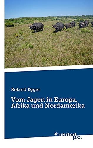 9783710322884: Vom Jagen in Europa, Afrika und Nordamerika
