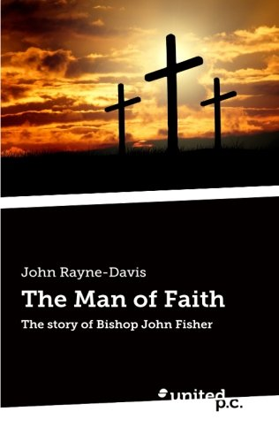 9783710323201: The Man of Faith: The story of Bishop John Fisher