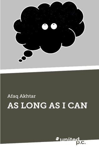 AS LONG AS I CAN: Akhtar, Dr Afaq