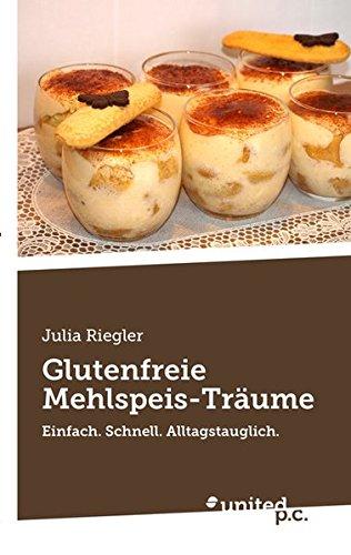 Glutenfreie Mehlspeis-Träume: Julia Riegler
