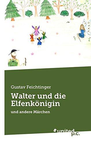 Walter und die Elfenkönigin: Feichtinger, Gustav