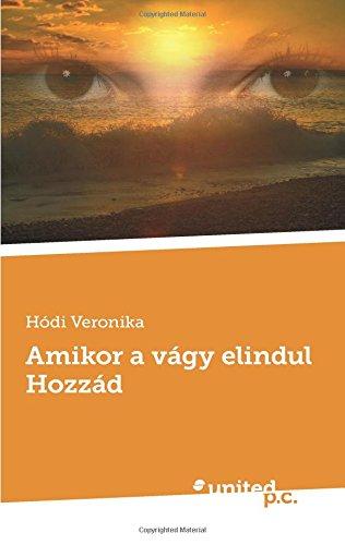 9783710327346: Amikor a vágy elindul Hozzád! (Hungarian Edition)