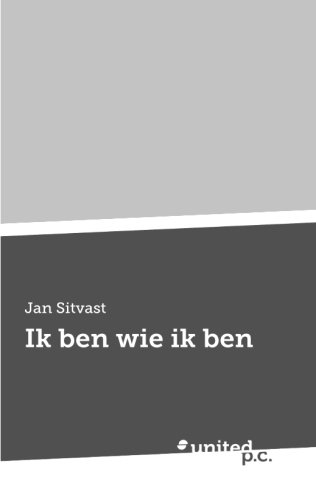 Ik ben wie ik ben (Dutch Edition): Sitvast, Jan