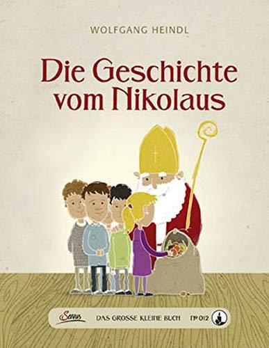 Das große kleine Buch: Die Geschichte vom Nikolaus: Heindl, Wolfgang