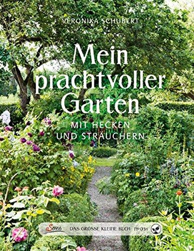 9783710400575: Das große kleine Buch: Mein prachtvoller Garten mit Hecken und Sträuchern