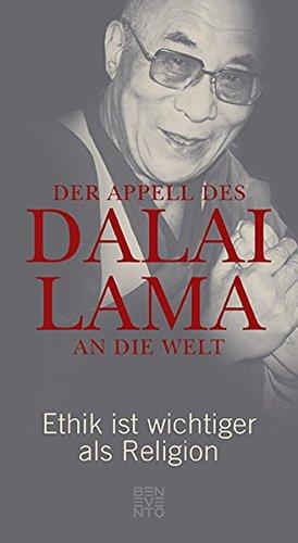 9783710900006: Der Appell des Dalai Lama an die Welt : Ethik ist wichtiger als Religion