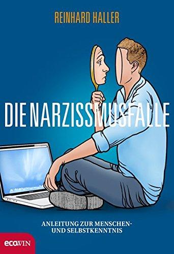 9783711000378: Die Narzissmusfalle: Anleitung zur Menschen- und Selbstkenntnis